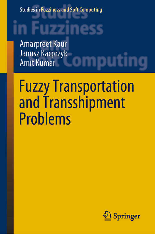 Fuzzy Transportation and Transshipment Problems (Studies in Fuzziness and Soft Computing #385)