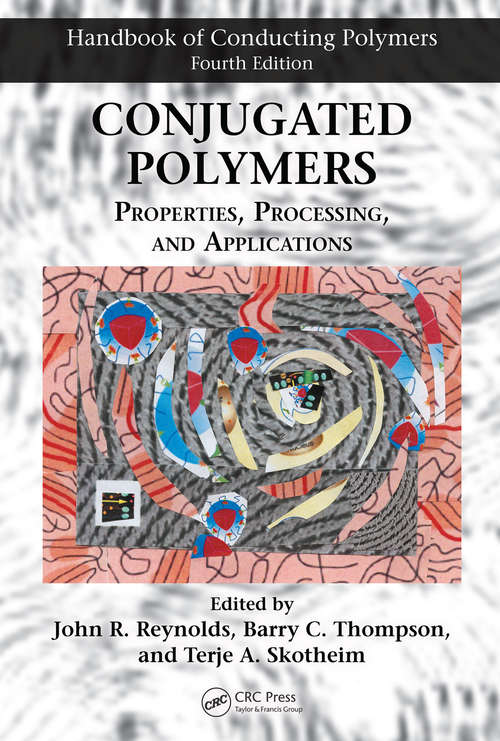 Conjugated Polymers: Properties, Processing, and Applications (Polymer Chemistry Ser. #Volume 9)