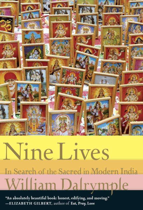 Nine Lives: In Search of the Sacred in Modern India (Vintage Departures Ser.)