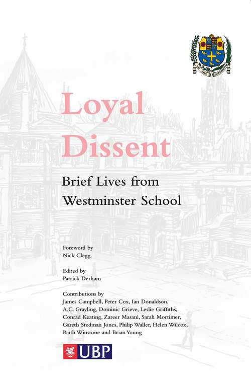 Loyal Dissent: Brief Lives of Westminster School
