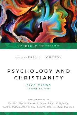 Psychology And Christianity: Five Views (Second Edition) (Christian Association For Psychological Studies Books)