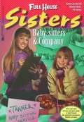 Baby-Sitters And Company (Full House Sisters)