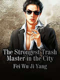 The Strongest Trash Master in the City: Volume 14 (Volume 14 #14)