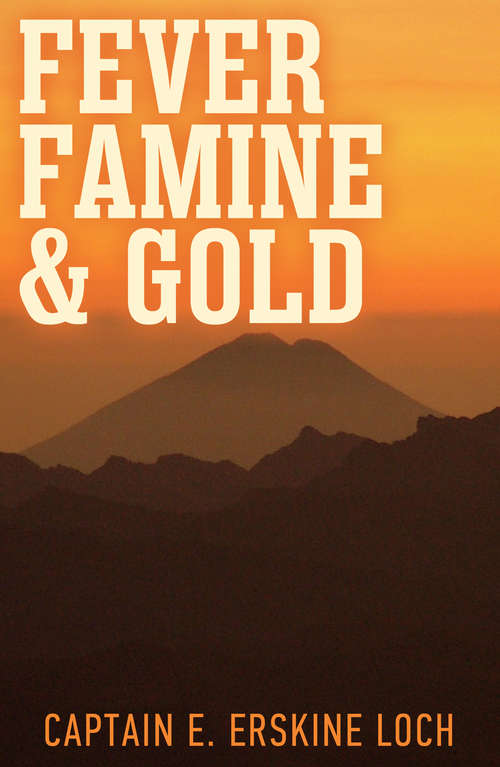Fever, Famine and Gold