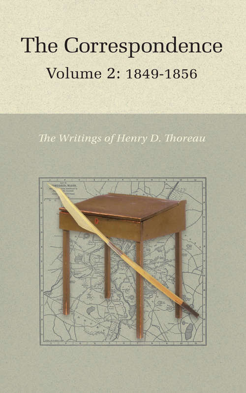 The Correspondence of Henry D. Thoreau: Volume 2: 1849-1856 (Writings of Henry D. Thoreau #28)