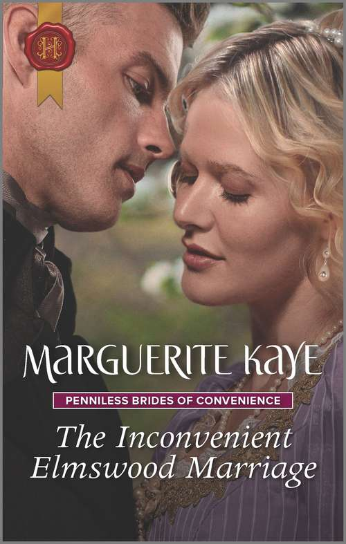 The Inconvenient Elmswood Marriage (Penniless Brides of Convenience #4)