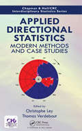 Applied Directional Statistics: Modern Methods and Case Studies (Chapman & Hall/CRC Interdisciplinary Statistics)
