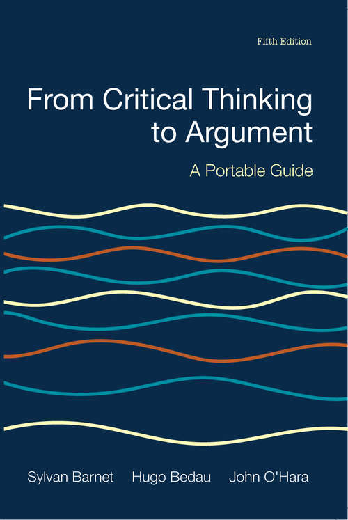 From Critical Thinking to Argument: A Portable Guide, 5th Edition