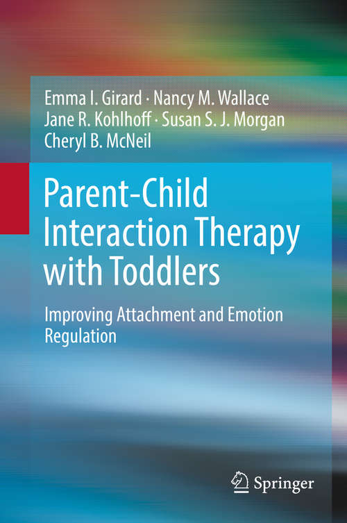 Parent-Child Interaction Therapy with Toddlers: Improving Attachment and Emotion Regulation