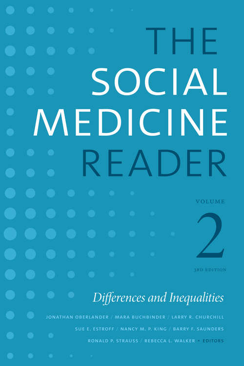 The Social Medicine Reader, Volume II, Third Edition: Differences and Inequalities