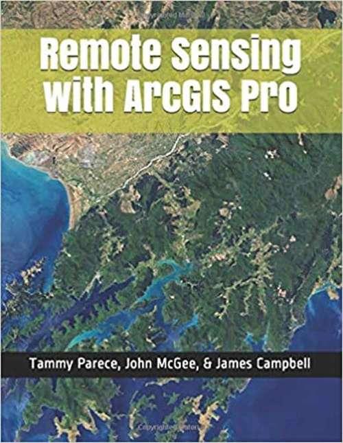 Remote Sensing in ArcGIS® Pro