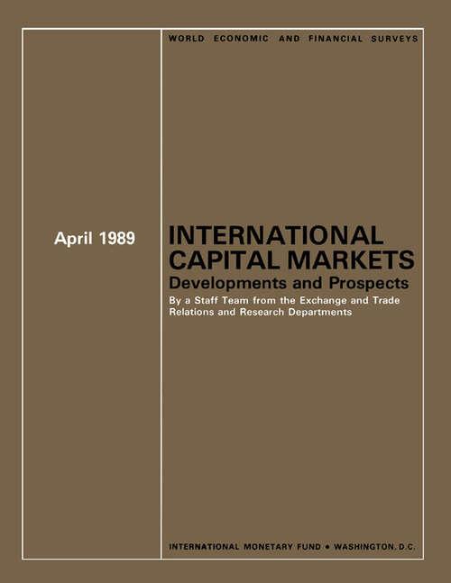 International Capital Markets: Developments and Prospects ,April 1989