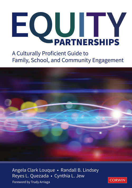 Equity Partnerships: A Culturally Proficient Guide to Family, School, and Community Engagement