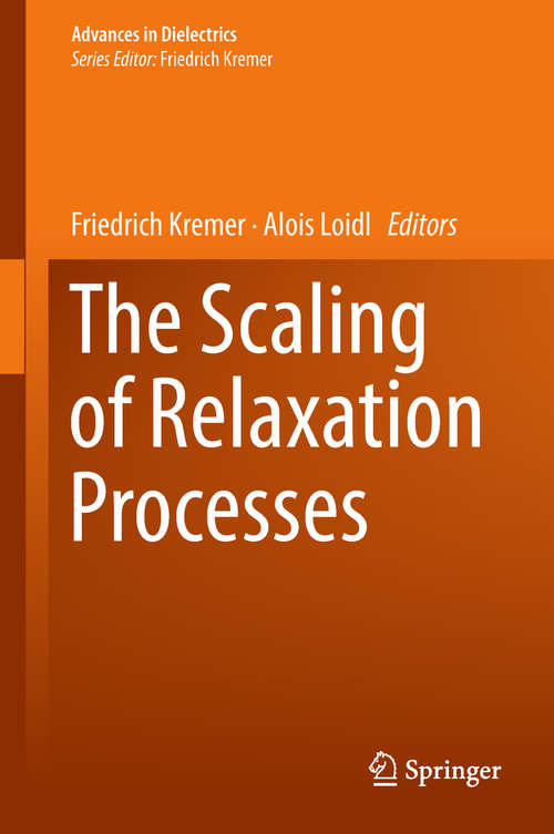 The Scaling of Relaxation Processes (Advances in Dielectrics)