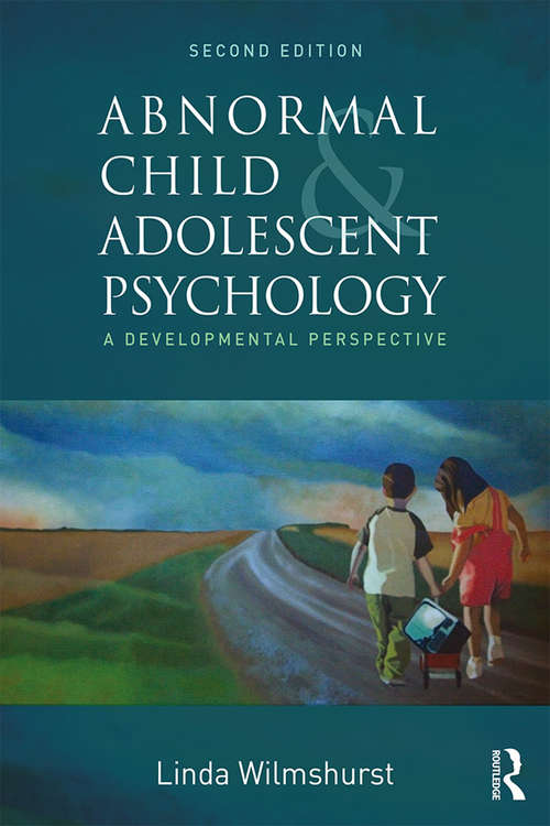 Abnormal Child And Adolescent Psychology A Developmental