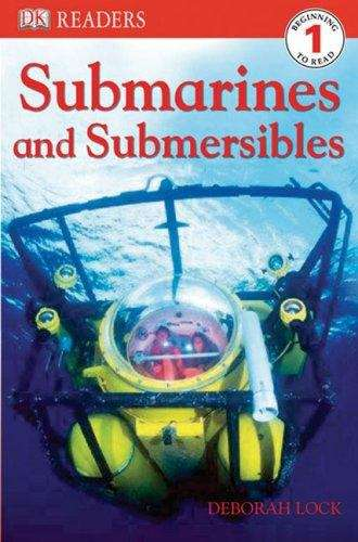 Submarines and Submersibles (DK Reader: Level 1)