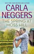 The Spring at Moss Hill: Echo Lake A Knights Bridge Christmas The Spring At Moss Hill (Swift River Valley #6)