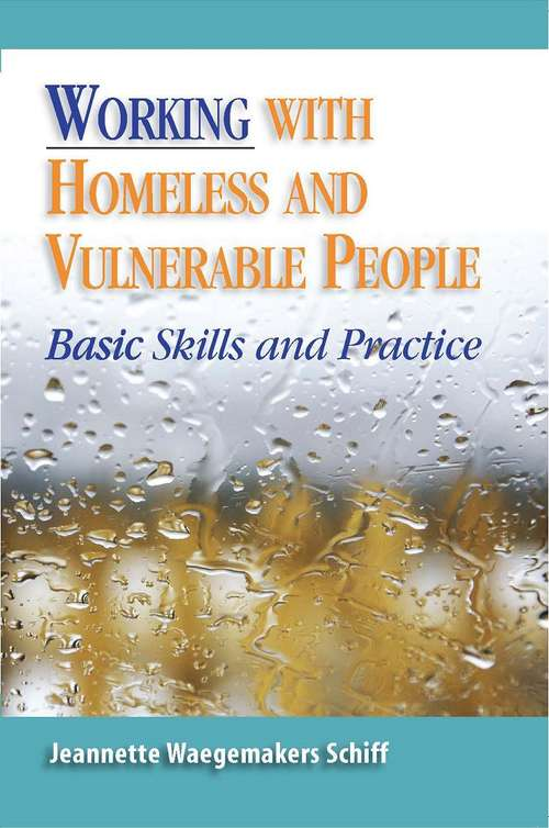 Working with Homeless and Vulnerable People: Basic Skills and Practices