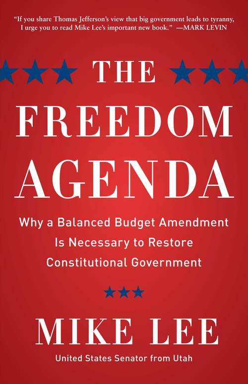 The Freedom Agenda: Why a Balanced Budget Amendment is Necessary to Restore Constitutional Government (Playaway Adult Nonfiction Ser.)
