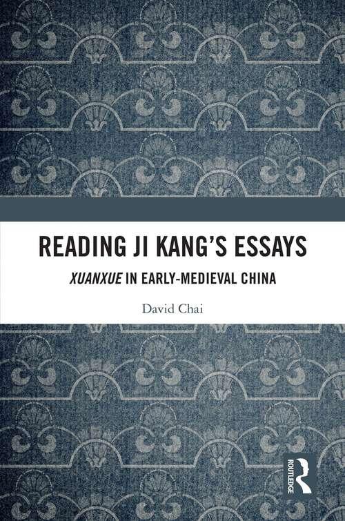 Reading Ji Kang's Essays: Xuanxue in Early Medieval China