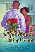 Single Mama Dating Drama