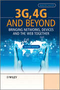 3G, 4G and Beyond: Bringing Networks, Devices and the Web Together