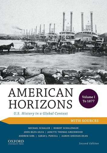 American Horizons: U. S. History in a Global Context (Volume 1 #1877)