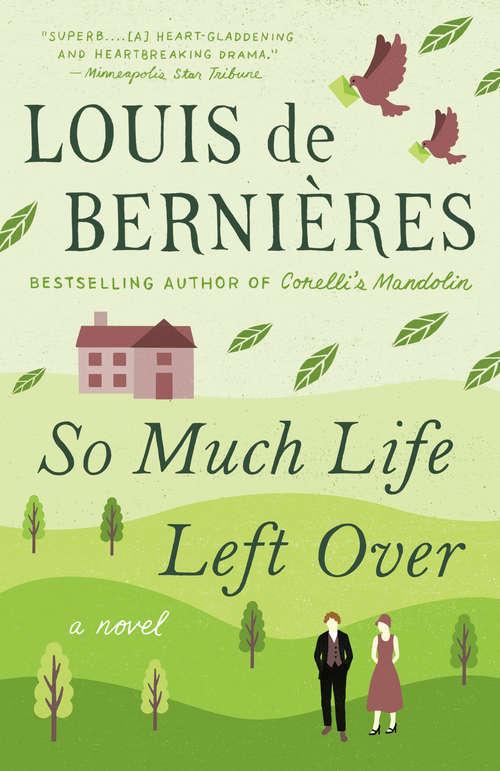 So Much Life Left Over: A Novel