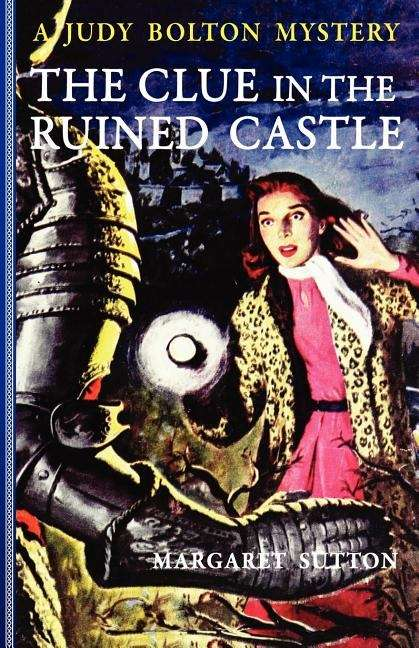 The Clue in the Ruined Castle: A Judy Bolton Mystery (Judy Bolton Mysteries Series #26)