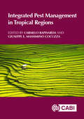 Integrated Pest Management in Tropical Regions (CABI Plant Protection Series)