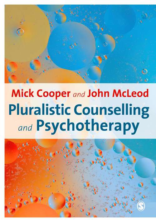 Pluralistic Counselling and Psychotherapy: Distinctive Features (Psychotherapy And Counselling Distinctive Features Ser.)