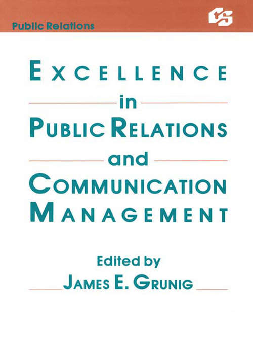 Excellence in Public Relations and Communication Management (Routledge Communication Series)