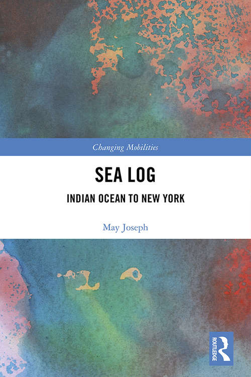 Sea Log: Indian Ocean to New York (Changing Mobilities)