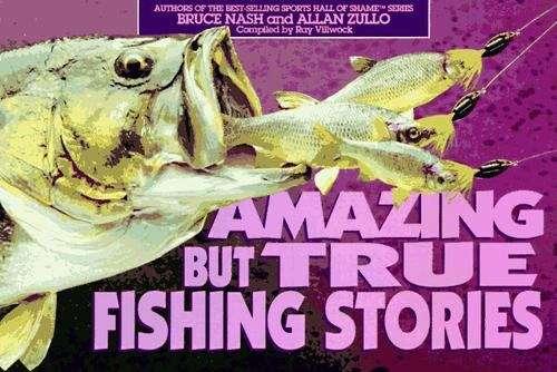 Amazing But True Fishing Stories