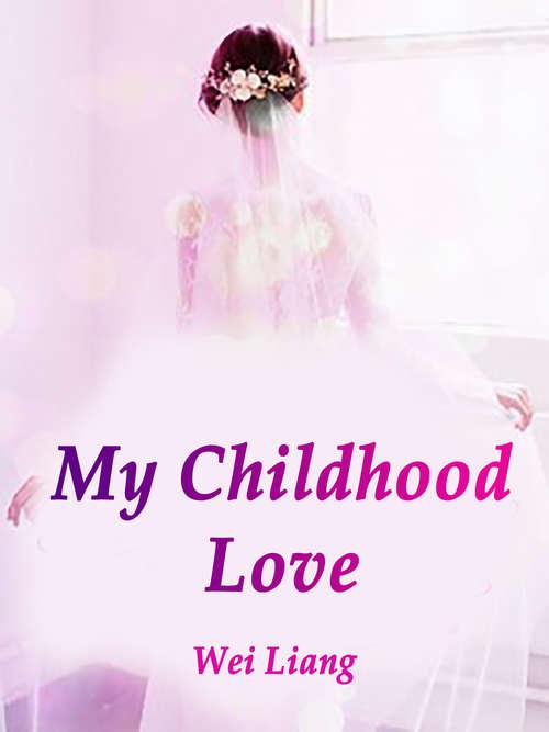 My Childhood Love: Volume 4 (Volume 4 #4)