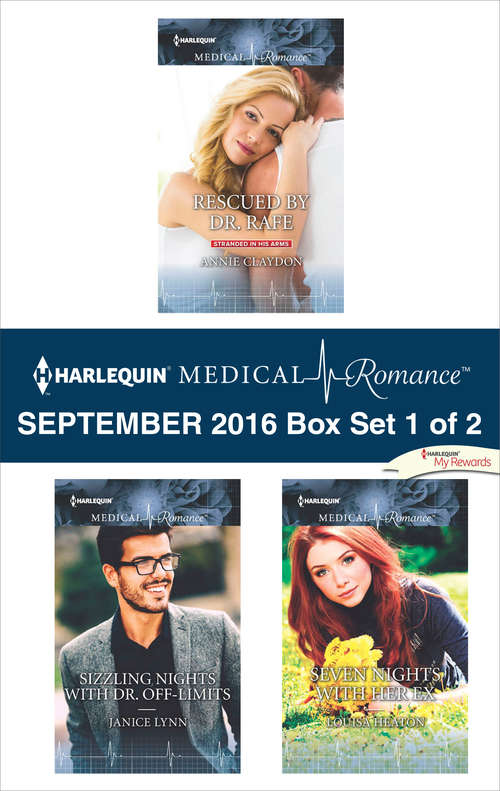 Harlequin Medical Romance September 2016 - Box Set 1 of 2: Rescued by Dr. Rafe\Sizzling Nights with Dr. Off-Limits\Seven Nights with Her Ex