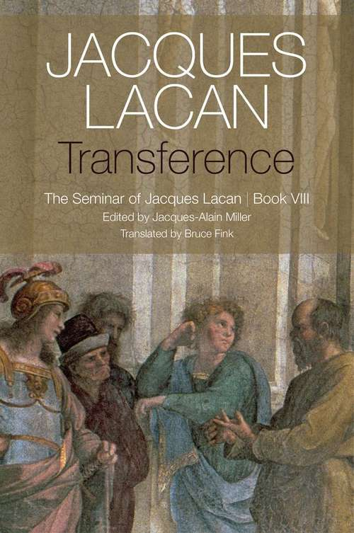 Transference: The Seminar of Jacques Lacan Book VII