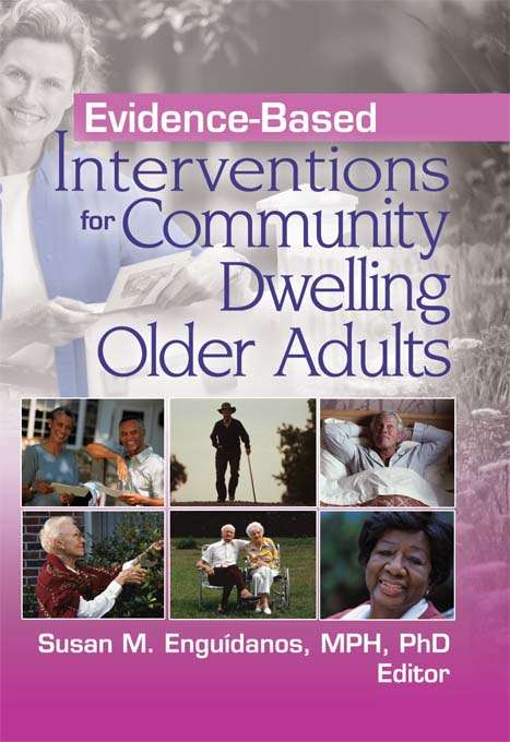 Evidence-Based Interventions for Community Dwelling Older Adults