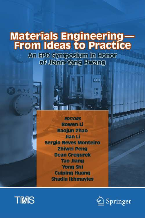 Materials Engineering—From Ideas to Practice: An EPD Symposium in Honor of Jiann-Yang Hwang (The Minerals, Metals & Materials Series)
