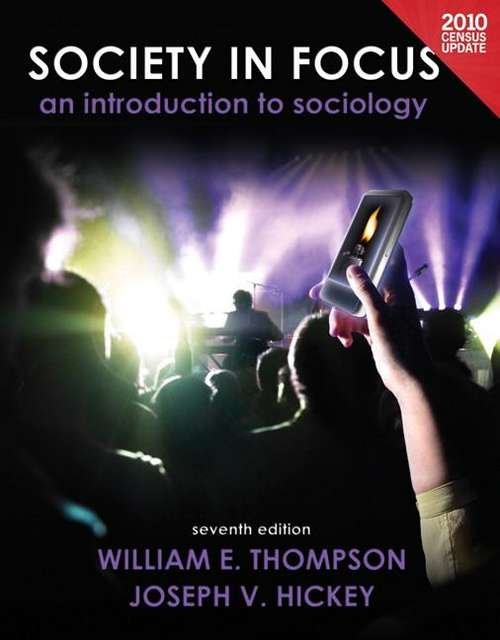 Society in Focus: An Introduction to Sociology (Census Update, 7th Edition)