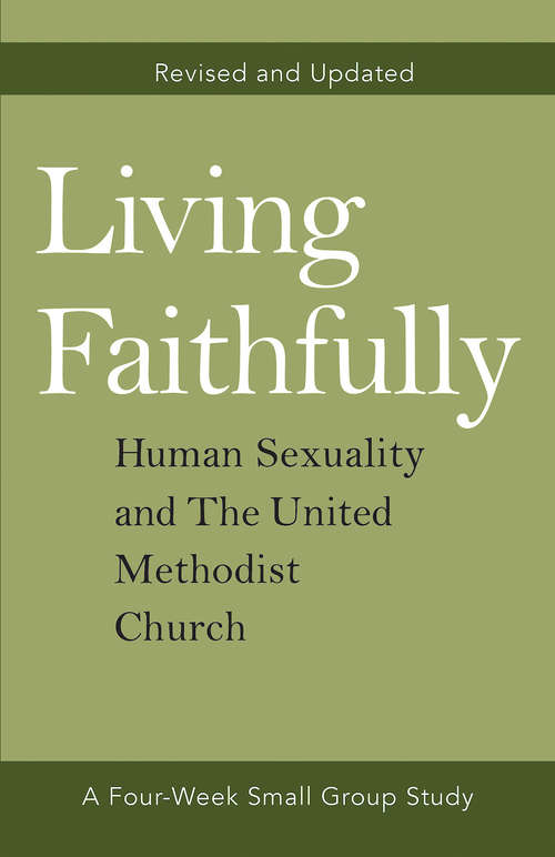 Living Faithfully Revised and Updated: Human Sexuality and The United Methodist Church