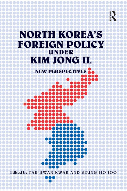 North Korea's Foreign Policy under Kim Jong Il: New Perspectives