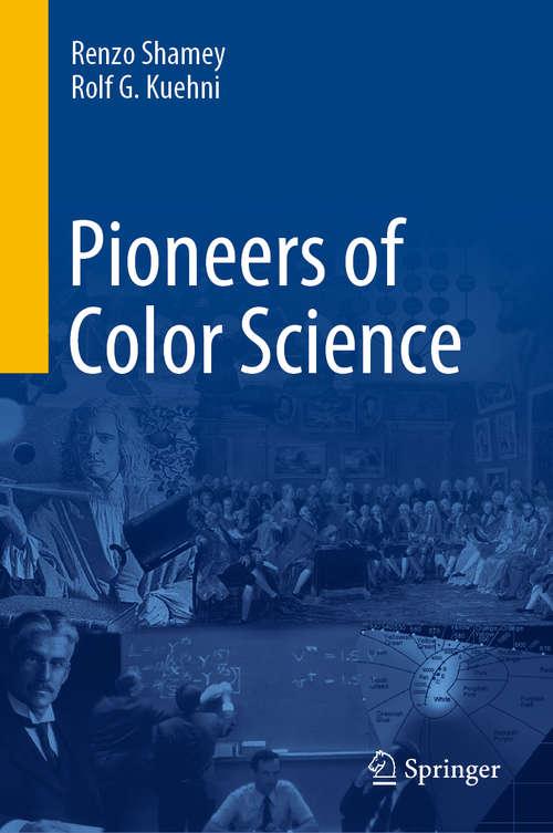 Pioneers of Color Science