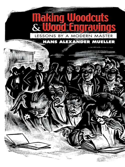 Making Woodcuts and Wood Engravings: Lessons by a Modern Master