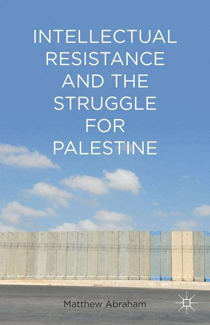 Intellectual Resistance and the Struggle for Palestine