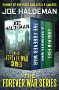 The Forever War Series: The Forever War, A Separate War, and Forever Free (The Forever War Series)