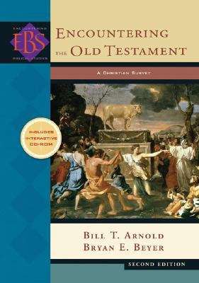 Encountering the Old Testament: A Christian Survey (2nd edition)