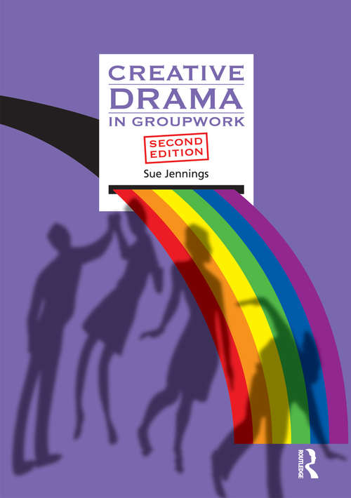 Creative Drama in Groupwork (Creative Activities In Groupwork Ser.)
