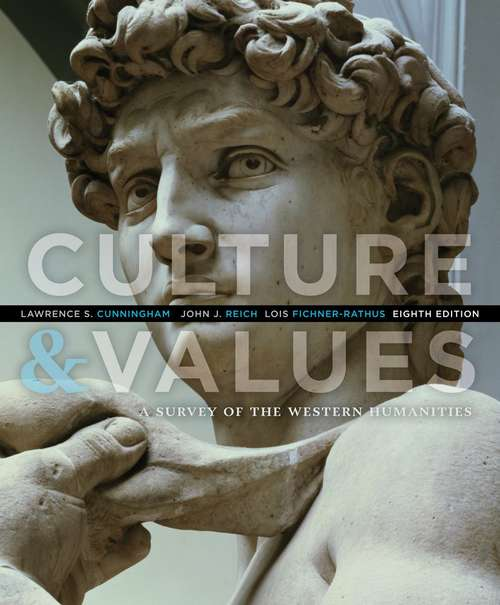 Culture and Values: A Survey of the Humanities (8th Edition)
