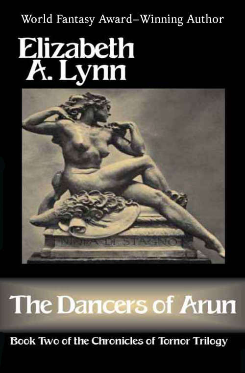 The Dancers of Arun: Watchtower, The Dancers Of Arun, And The Northern Girl (The Chronicles of Tornor #2)